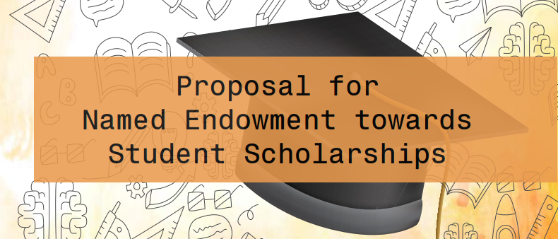 Proposal for Named Endowment towards Student Scholarships