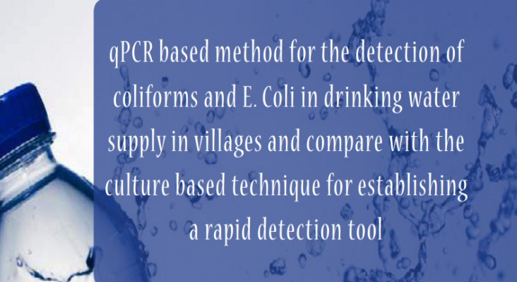 qPCR based method for the detection of coliforms and E Coli in drinking water supply in villages compared with the culture based technique for establishing a rapid detection tool