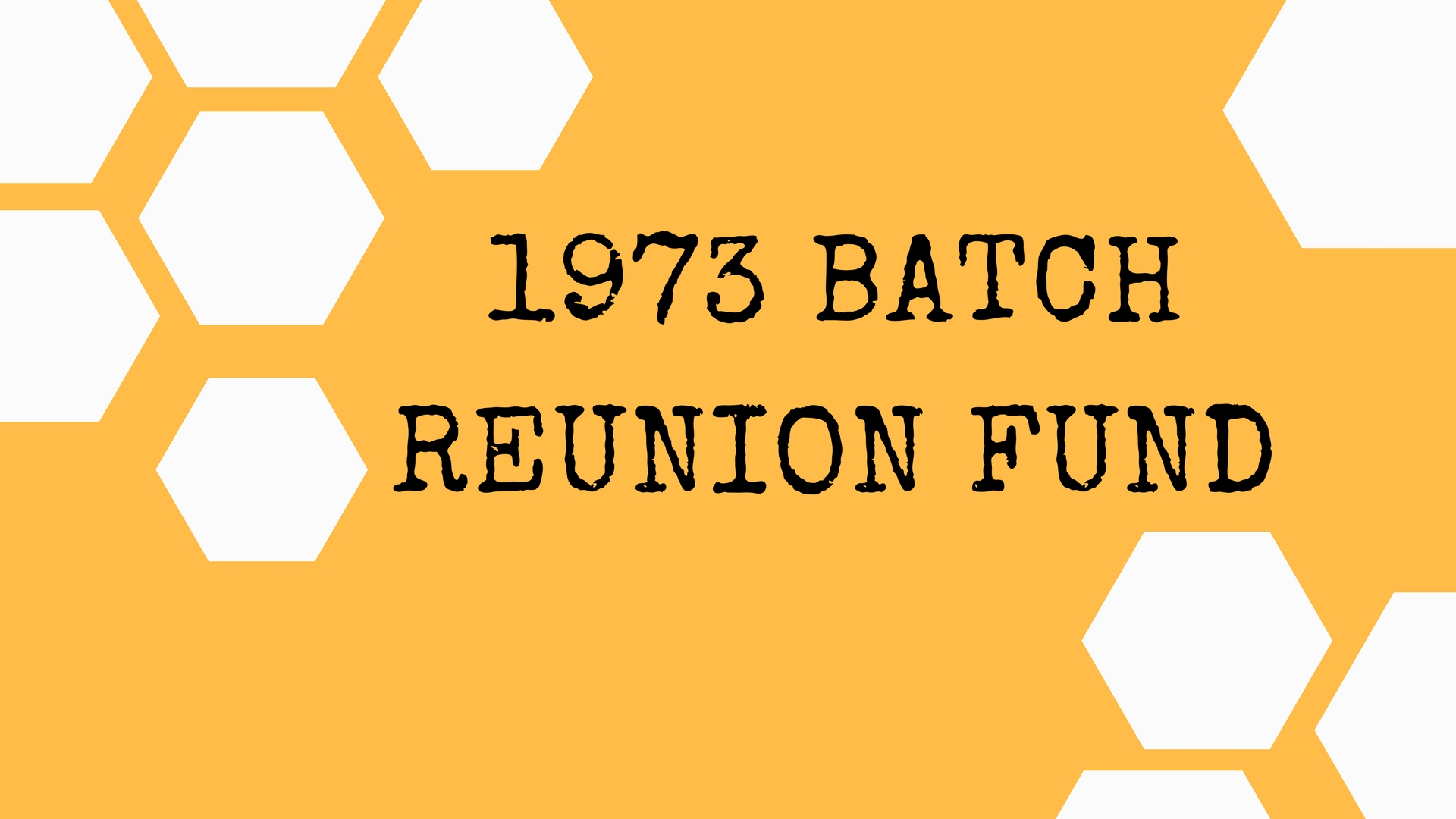 1973 Batch Golden Jubilee Reunion fund
