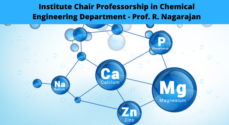 Alumni Community Chair in Chemical Engineering Dept - Prof.R.Nagarajan