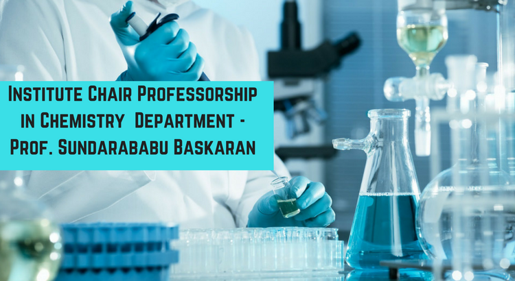 Institute Chair Professorship in Chemistry Dept - Prof. Sundarababu Baskaran