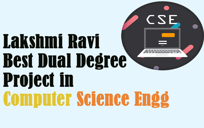 Lakshmi Ravi Best Dual Degree Project in CSE